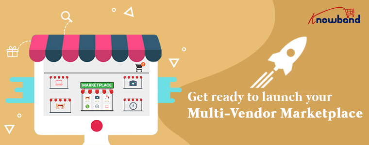 Get ready to launch your Multi-Vendor Marketplace