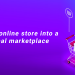 Top 5 Reasons to Convert Your Online Store into a Marketplace