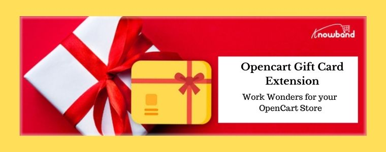 Opencart Gift Card Extension Work Wonders for your OpenCart Store