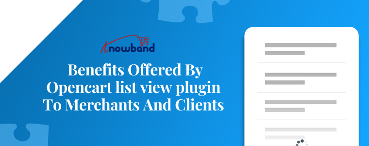 Benefits Offered By Opencart list view plugin To Merchants And Clients