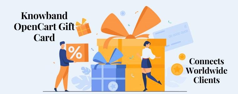 Connect With Worldwide Clients Using Knowband OpenCart Gift Card