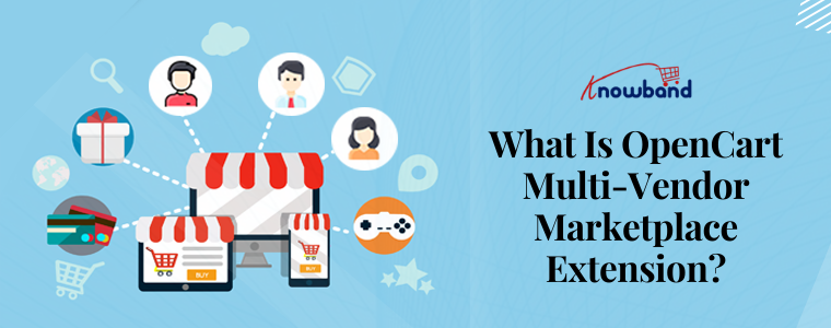 What Is OpenCart Multi-Vendor Marketplace Extension
