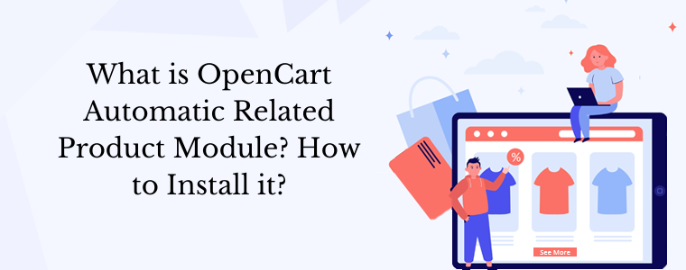 What is OpenCart Automatic Related Product Module How to Install it