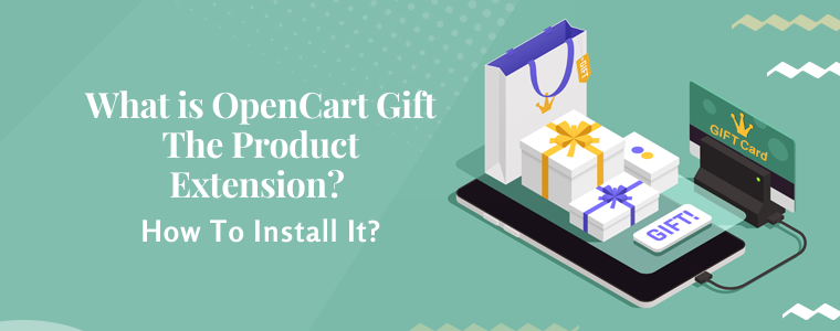 What is OpenCart Gift the product Extension?How to Install it?