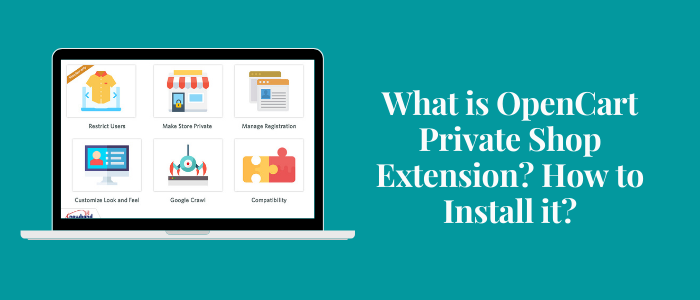 What is OpenCart Private Shop Extension How to Install it