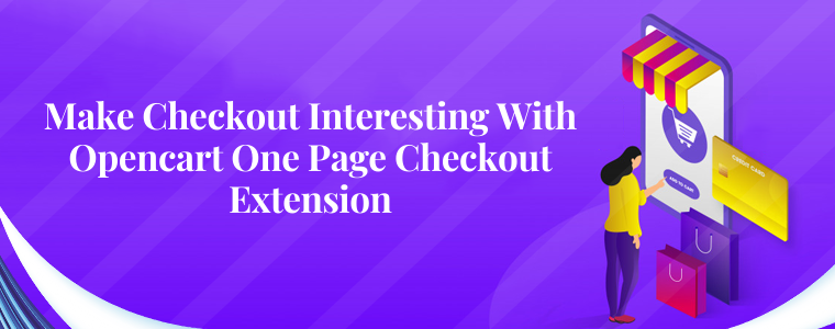 Make Checkout Interesting With Opencart One Page Checkout Extension