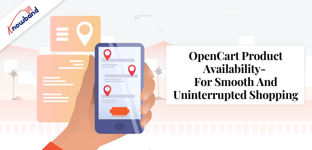 OpenCart Product Availability- for smooth and uninterrupted shopping