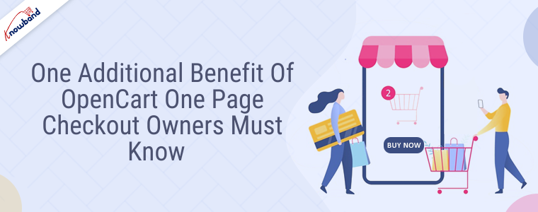 One Additional benefit of OpenCart One Page Checkout owners must know