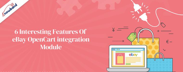 6 interesting features of eBay OpenCart integration module