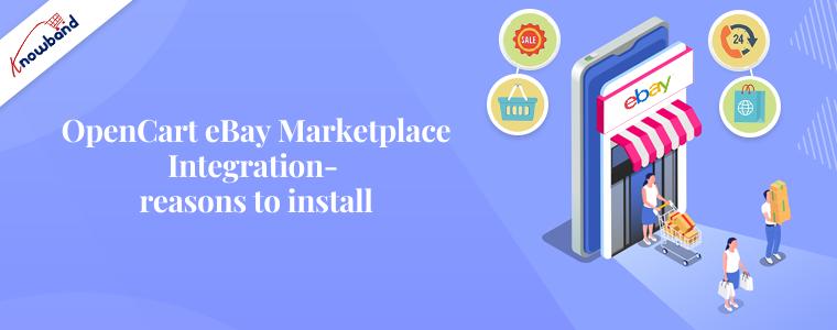 OpenCart eBay Marketplace Integration- reasons to install
