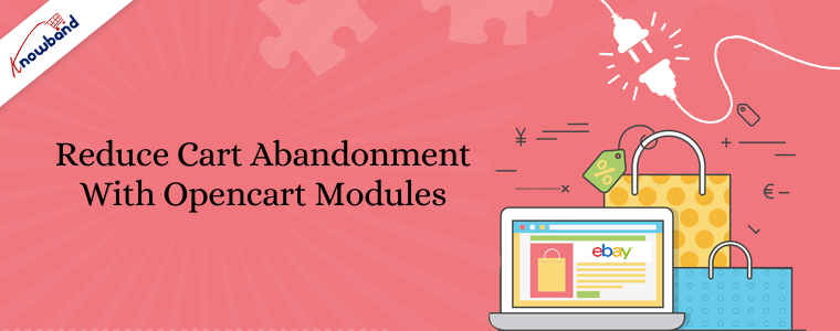 Reduce cart abandonment with Opencart Modules