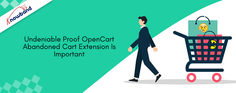 Undeniable Proof OpenCart Abandoned Cart Extension is important
