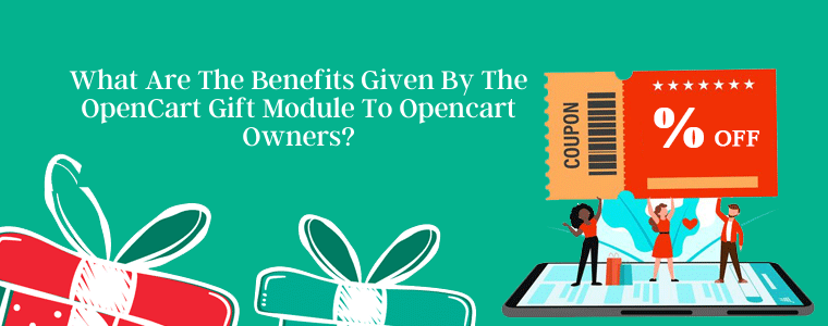 What are the benefits given by the OpenCart gift module to Opencart owners?
