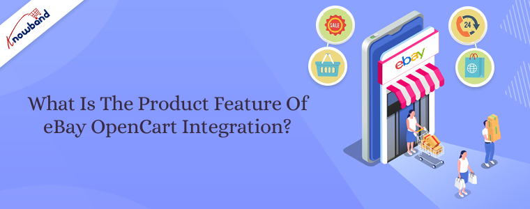 What is the product feature of eBay OpenCart Integration