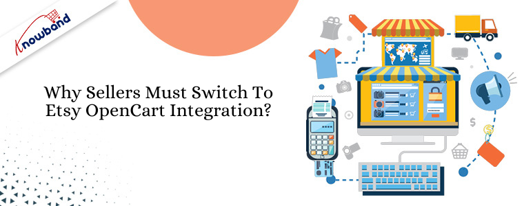 Why sellers must switch to Etsy OpenCart Integration